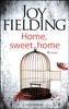 Joy Fielding - Home, sweet home Grafik