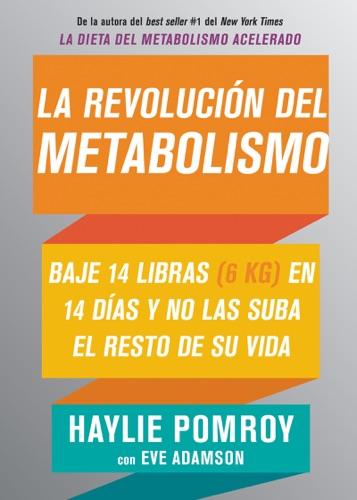 Haylie Pomroy & Eve Adamson - La revolución del metabolismo