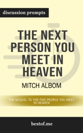 The Next Person You Meet In Heaven The Sequel To The Five People You Meet In Heaven By Mitch Albom Discussion Prompts