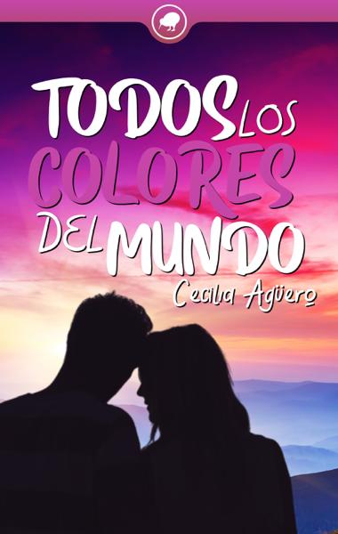 Todos los colores del mundo by Cecilia Agüero