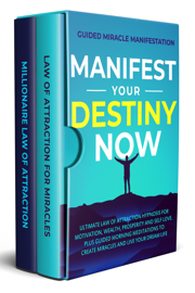 Manifest Your Destiny Now Ultimate Law of Attraction Hypnosis for Motivation, Wealth, Prosperity and Self Love - Plus Guided Morning Meditations to Create Miracles and Live Your Dream Life