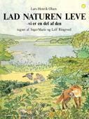 Lad naturen leve - vi er en del af den