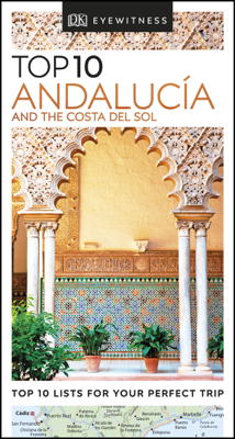 Top 10 Andalucía and the Costa del Sol - DK Travel book