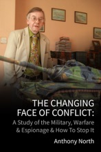 The Changing Face Of Conflict: A History Of The Military, Warfare & Espionage