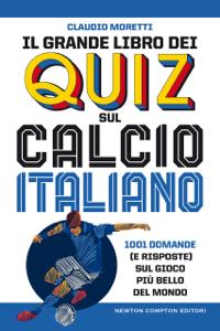 Il grande libro dei quiz sul calcio italiano Copertina del libro