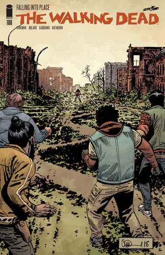 Robert Kirkman, Charlie Adlard & Stefano Gaudiano - The Walking Dead #188