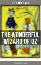 The Wonderful Wizard Of OZ (Musaicum Children's Classics)