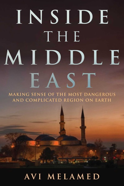 Inside the Middle East - Avi Melamed & Lucy Aharish book cover