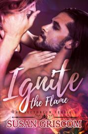 Ignite the Flame - Susan Griscom book summary