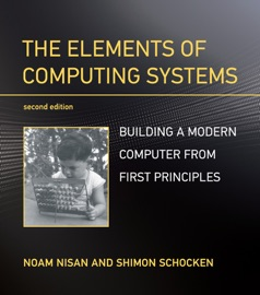 The Elements Of Computing Systems Second Edition