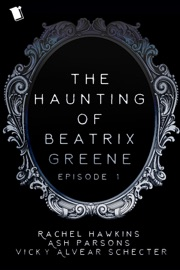 The Haunting of Beatrix Greene Episode 1 PDF Download