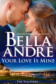 Your Love Is Mine (Maine Sullivans 1)