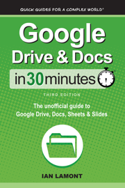 Google Drive & Docs In 30 Minutes (3rd Edition)