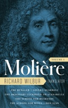 Moliere: The Complete Richard Wilbur Translations, Volume 1