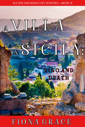 A Villa in Sicily: Vino and Death (A Cats and Dogs Cozy Mystery—Book 3) E-Book Download