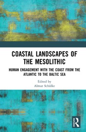Download and Read Online Coastal Landscapes of the Mesolithic