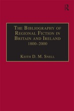 The Bibliography Of Regional Fiction In Britain And Ireland, 1800–2000