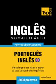 Vocabulário Português Brasileiro-Inglês Britânico: 3000 Palavras