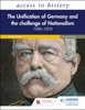 Access To History: The Unification Of Germany And The Challenge Of Nationalism 1789–1919, Fifth Edition