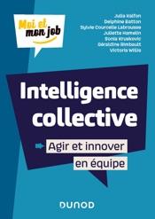 Download Intelligence collective : Agir et innover en équipe