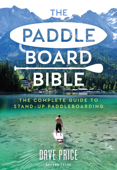 Download and Read Online The Paddleboard Bible