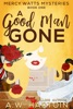 A Good Man Gone (Mercy Watts Mysteries Book One)