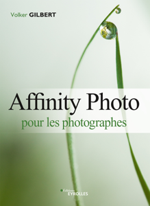 Affinity Photo pour les photographes by Volker Gilbert