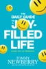 The Daily Guide To A Joy-Filled Life