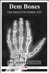 Dem Bones: The Skeleton Inside You
