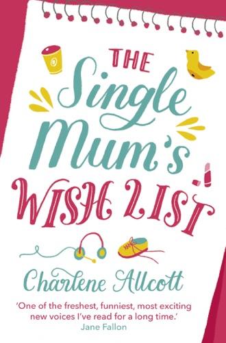 Charlene Allcott - The Single Mum's Wish List