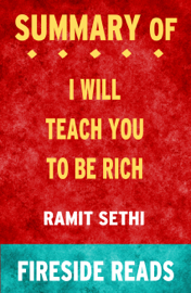 I Will Teach You To Be Rich by Ramit Sethi: Summary by Fireside Reads