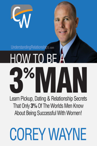 How to Be a 3% Man, Winning the Heart of the Woman of Your Dreams Boekomslag