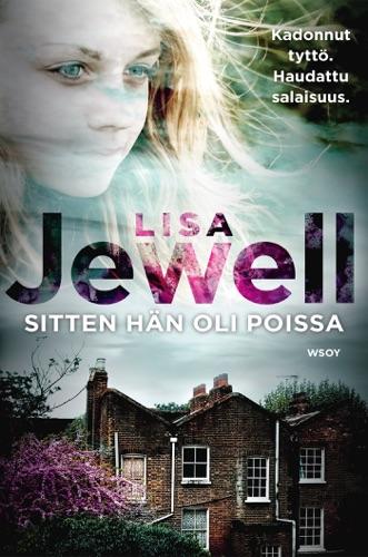 Lisa Jewell & Karoliina Timonen - Sitten hän oli poissa