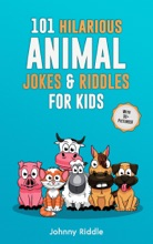 101 Clean Hilarious Animal Jokes & Riddles for Kids: Laugh Out Loud With These Funny & Silly Jokes: Even Your Pet Will Laugh! (With 35+ Pictures)