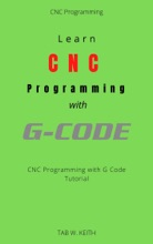 Learn CNC Programming With G Code
