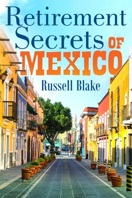Retirement Secrets of Mexico