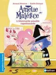 Amélie Maléfice - L'étonnante poudre rapetissante - Premières Lectures CP Niveau 1 - Dès 6 ans
