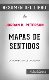 """Mapas de sentidos """"Maps of Meaning"""": La Arquitectura de la creencia – Resumen del Libro de Jordan B. Peterson"""
