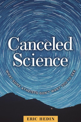 Canceled Science: What Some Atheists Don't Want You to See