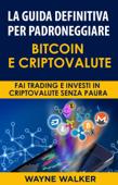 La Guida Definitiva Per Padroneggiare Bitcoin E Criptovalute