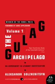 The Gulag Archipelago [Volume 1]