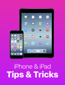 iPhone & iPad Tips & Tricks: 10 Essential Tips