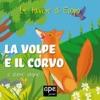 La volpe e il corvo – Il capretto e il lupo che suonava il flauto – L'uccellino e il pipistrello