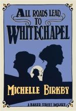 All Roads Lead To Whitechapel