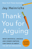 Jay Heinrichs - Thank You for Arguing, Fourth Edition (Revised and Updated) bild