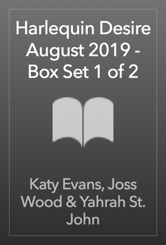 Katy Evans, Joss Wood & Yahrah St. John - Harlequin Desire August 2019 - Box Set 1 of 2