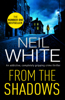 Neil White - From the Shadows artwork
