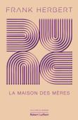 Download and Read Online Dune - Tome 6 : La Maison des mères