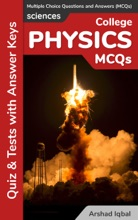 College Physics Multiple Choice Questions and Answers (MCQs): Quizzes & Practice Tests with Answer Key (College Physics Worksheets & Quick Study Guide)