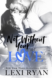 Not Without Your Love - Lexi Ryan by  Lexi Ryan PDF Download